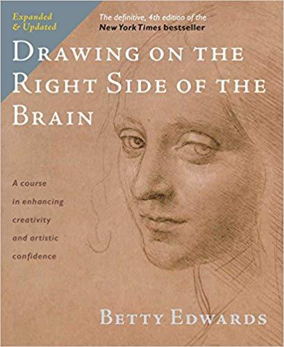 Drawing on the Right Side of the Brain – a course in enhancing creativity and artistic confidence | Betty Edwards