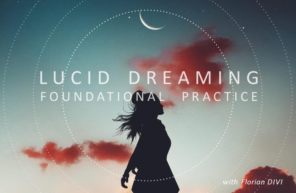 Lucid Dreaming Workshop Foundational Practice