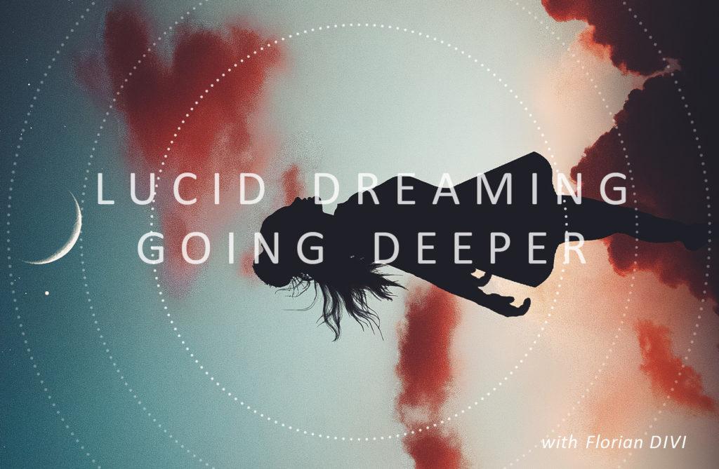 Lucid Dreaming Workshop Going Deeper