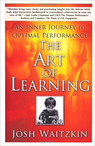 The Art of Learning – An Inner Journey to Optimal Performance | Josh Waitzkin