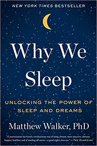 Why We Sleep – Unlocking the Power of Sleep and Dreams | Matthew Walker, PhD