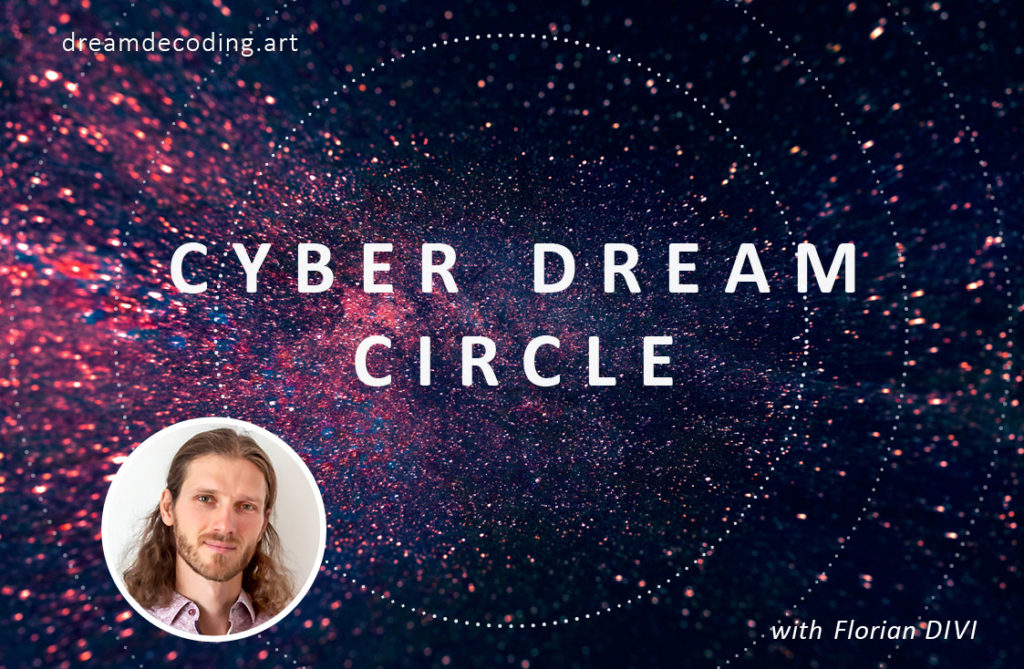Cyber Dream Circle with Florian DIVI